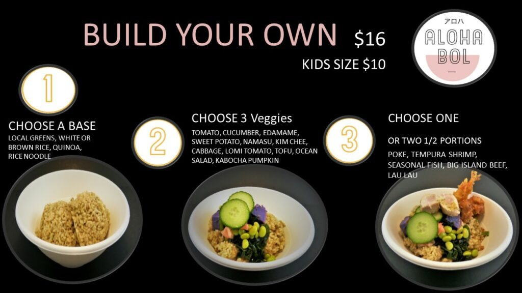 AlohaBol Build your own steps 1-2-3 rice noodle quinoa brown rice local veggies protein big island beef tempura shrimp